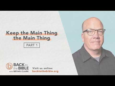 While Going: The Mission of All Christians - Keep the Main Thing the Main Thing pt. 1 - 1 of 8