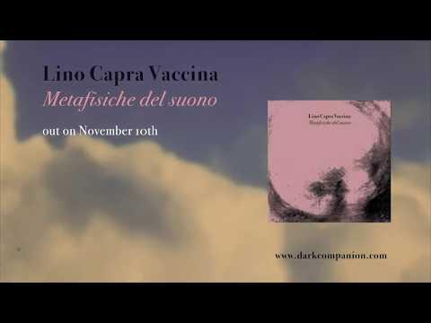 Lino Capra Vaccina - Metafisiche Del Suono Preorder Now
