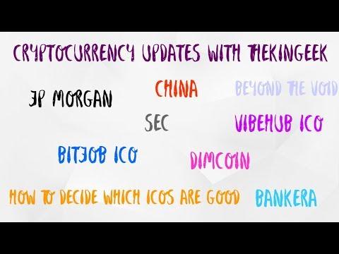 Cryptocurrency Updates: JPMorgan, SEC, China Exchanges, Vibehub, BitJob ICO, Bankera, Dimcoin