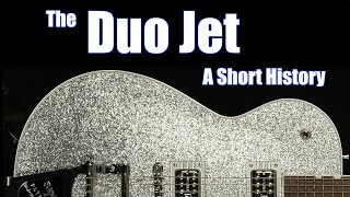 The Gretsch Duo Jet: A Short History