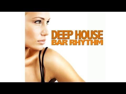 """Deep House Bar Rhythm """"Selected Grooves"""""""