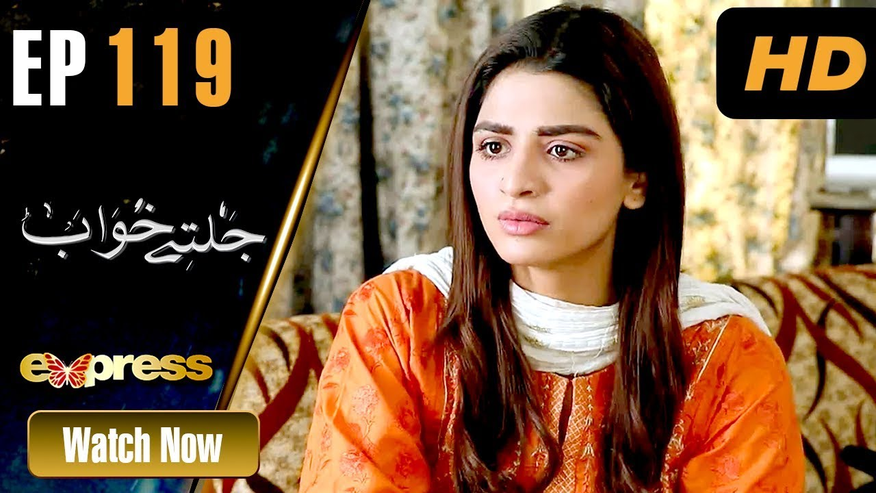 Jaltay Khwab - Episode 119 Express TV May 4