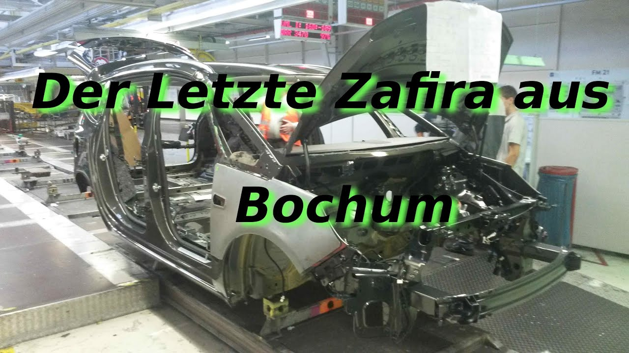 opel werk bochum der letzte zafira youtube. Black Bedroom Furniture Sets. Home Design Ideas