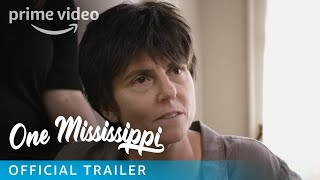 One Mississippi - Season 1 Official Trailer | Prime Video