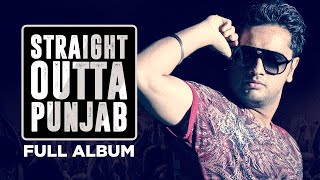 Straight Outta Punjab Full Album | Latest Punjabi Songs 2016 | Audio Jukebox | T-Series Apna Punjab