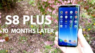 Samsung Galaxy S8 Plus - 10 Months Later!