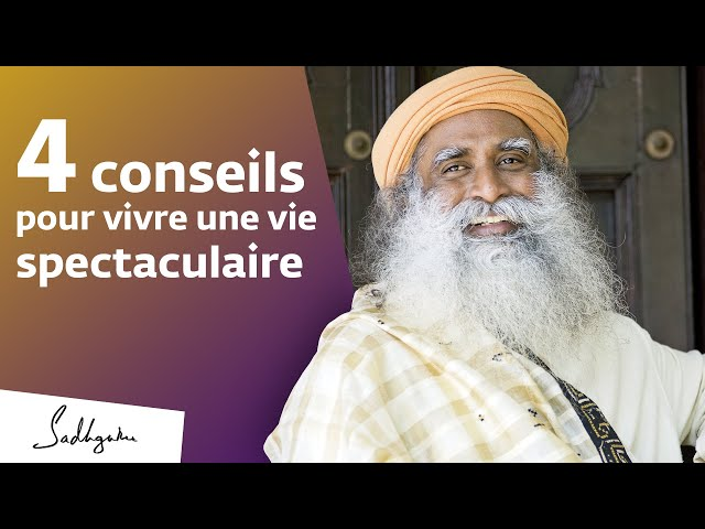 4 conseils pour une vie réussie | Sadhguru Français