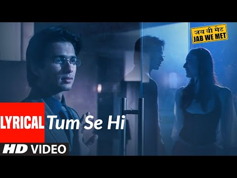 Tum Se Hi Lyrics From Movie Jab We Met (2007) | Mohit Chauhan
