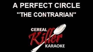 CKK-VR - A Perfect Circle - The Contrarian (Karaoke)
