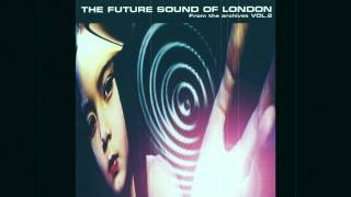 The Future Sound of London ~ Wanting