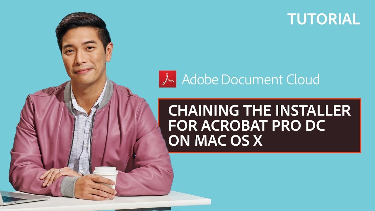 Chaining the Installer for Acrobat Pro DC on Mac OS X | Adobe Document Cloud