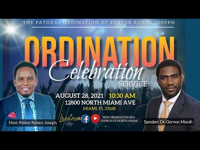 The Pastoral Ordination Celebration Of Pastor Ruben Joseph    10:30 AM   Speaker Dr. Gervon Marsh  