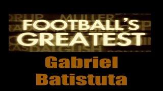 Gabriel Batistuta - Footballs Greatest - Best Players in the World ✔
