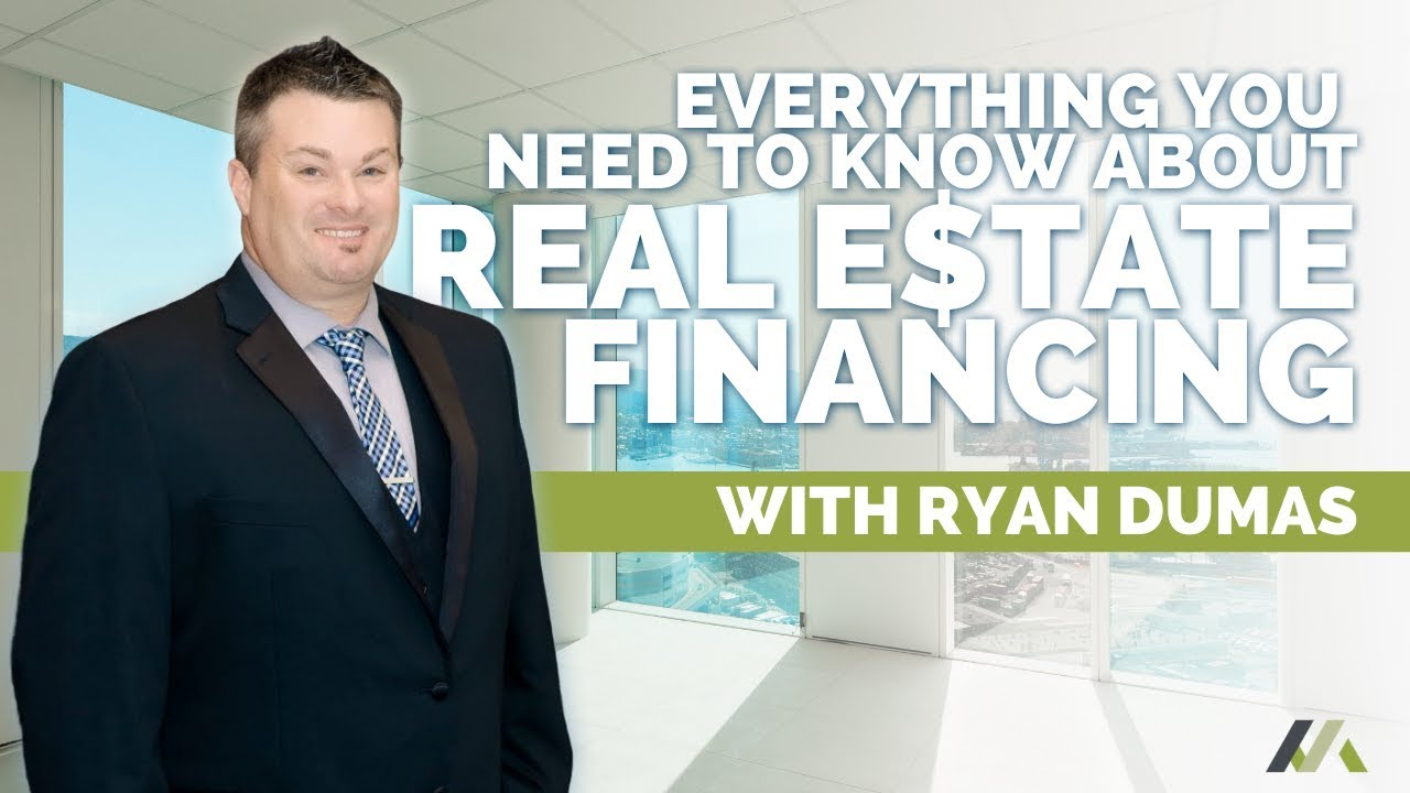 Everything You Need to Know About Real Estate Financing | Ryan Dumas Interview