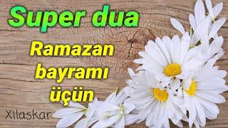 Ramazan bayramı üçün super dua - Kərbəlayi Maqsud
