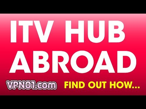 WATCH ITV HUB ABROAD OUTSIDE UK WITH A VPN
