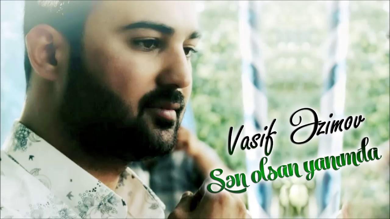 Vasif Azimov Sən Olsan Yanimda Original Official Audio Youtube