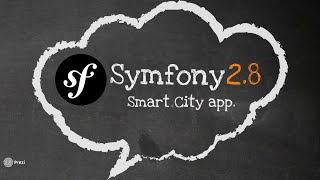 Symfony2.8 Smart City Application - Episode 1