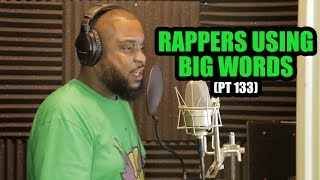 RAPPERS USING BIG WORDS (Pt 133) [Link in description]