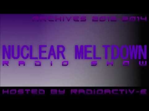 Nuclear Meltdown Radio Show Episode 30 (07-07-2013)