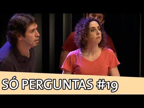 IMPROVÁVEL - SÓ PERGUNTAS #19