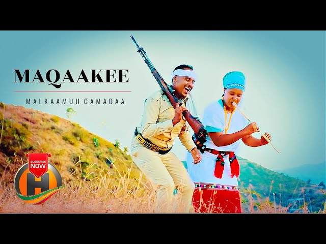 Malkaamuu Camadaa - MAQAAKEE - New Ethiopian Music (Official Video)