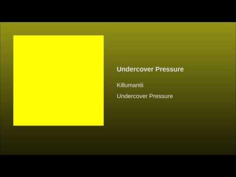 Killumantii - Undercover Pressure (Full Single)