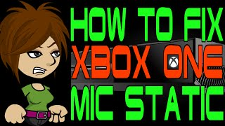 How to Fix Xbox One Mic Static