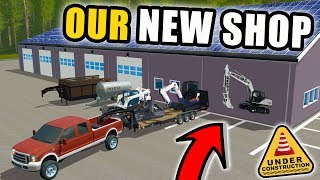 OUR NEW SHOP IS DONE! SQUAD CONSTRUCTION CO | FARMING SIMULATOR 2017