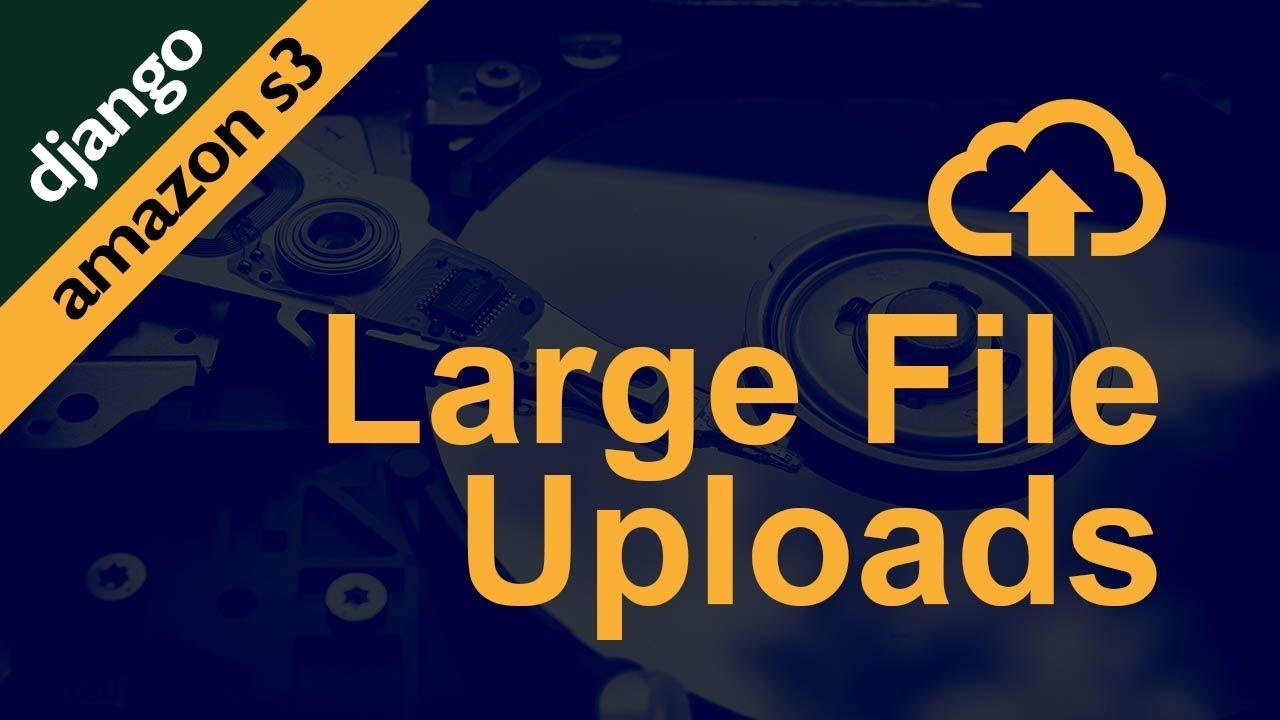 large file uploads in