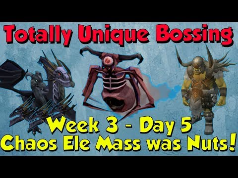 Week 3, Day 5 - Chaos Ele Mass was Amazing! [Runescape 3] Totally Unique Bossing #19