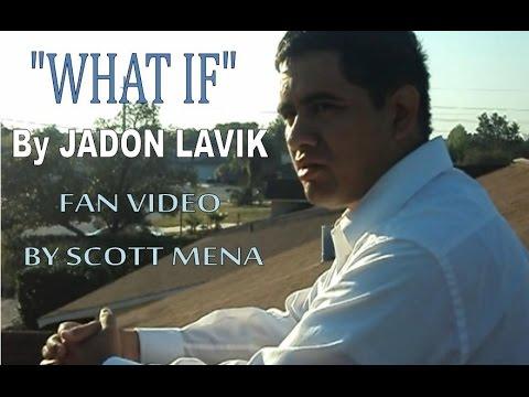 WHAT IF by Jadon Lavik (Fan Video)
