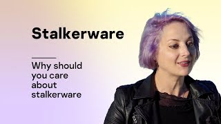 Why Should You Care About Stalkerware