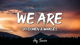 Jo Cohen & Sex Whales - We Are (Lyric Video)