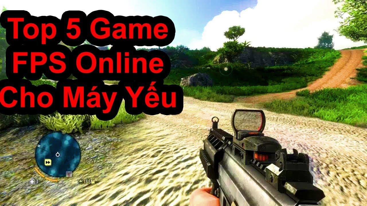 Top 5 Game FPS Cho PC Cấu Hình Yếu Hay Nhất Online Miễn Phí (Có Link Download)
