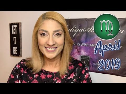 ♍ Virgo April 2019 Astrology Horoscope by Nadiya Shah