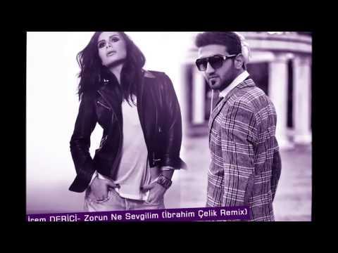 @İrem DericiZorun Ne Sevgilim İbrahim Çelik Remix 720p