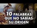 10 PALABRAS QUE NO SABÍAS SU ORIGEN - Te cuento TV