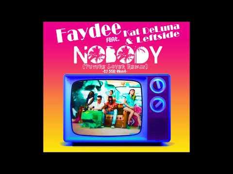 Faydee ft. Kat DeLuna & Leftside - Nobody (Future Lover Remix) - DJ SGR Blend