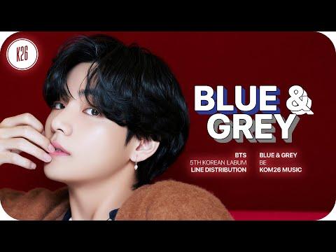BTS (방탄소년단) ~ Blue & Grey ~ Line Distribution