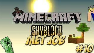 Minecraft Skyblock met Job - Deel 10 -