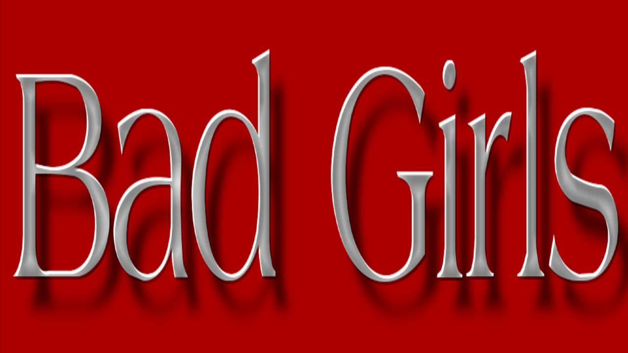 Opinion, Bad nasty girls