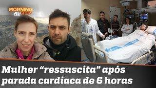 """Esta mulher """"ressuscitou"""" após seis horas em parada cardíaca"""