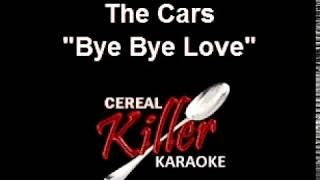 CKK - The Cars - Bye Bye Love (Karaoke)