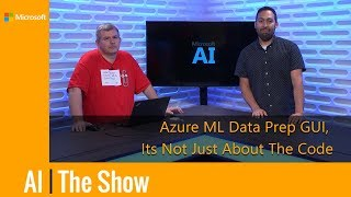 Azure ML Data Prep GUI, Its Not Just About The Code