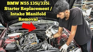 Starter Replacement /Intake Manifold Removal BMW N55 135i/335i