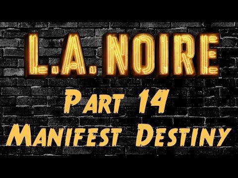 LA Noire - Part 14 - Manifest Destiny