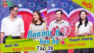 BẠN MUỐN HẸN HÒ - Tập 39   Anh Vũ - Ngọc Trang   Thanh Giang - Cẩm Châu   03/08/2014
