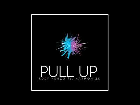 Pull Up  -  Eddy Kenzo ft. Harmonize[Audio Promo]