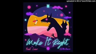 Gambar cover 방탄소년단 (BTS) - Make It Right (feat. Lauv) (EDM Remix)